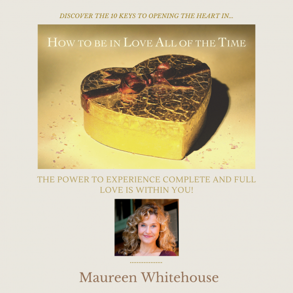 How to Be In Love At The Time Spiritual Audio Program with Maureen Whitehouse
