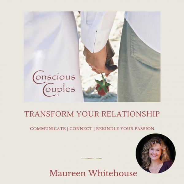 Conscious Couples Relationship Audio Program with Spiritual Teacher Maureen Whitehouse