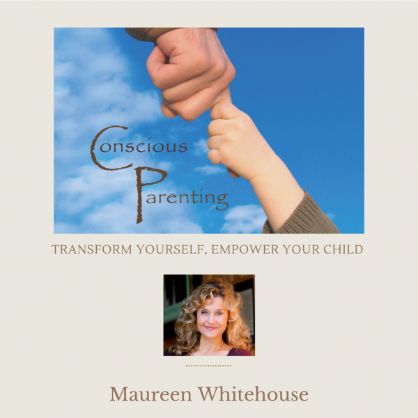 Conscious Parenting Spiritual Audio Program with Maureen Whitehouse