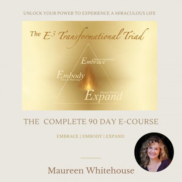 E3 Transformational Triad Complete 90 Day Course with Spiritual Teacher Maureen Whitehouse
