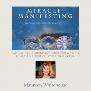 Miracle Manifesting Spiritual Audio Program with Maureen Whitehouse