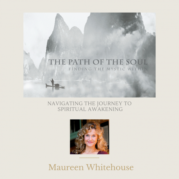The Path of the Soul Spiritual Audio Program with Maureen Whitehouse